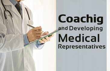 Coaching and developing medical representatives