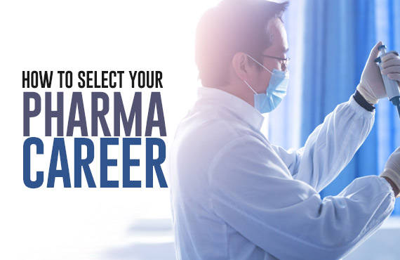 How to Select Pharmaceutical Career